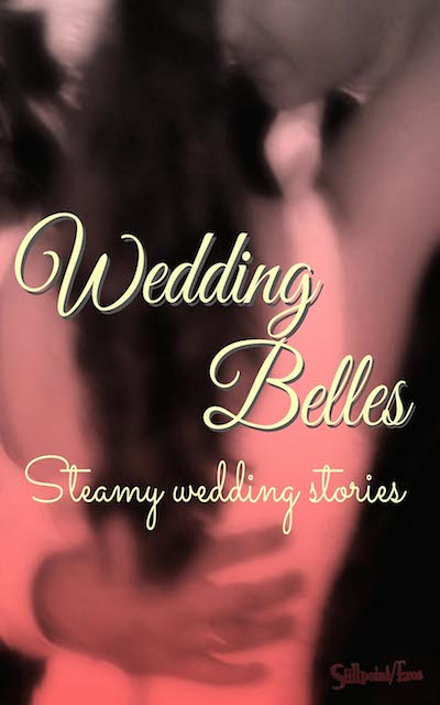 Wedding Belles - Steamy Wedding Stories by K.D. West and Mary Cyn